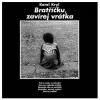 "KAREL KRYL ""Bratříčku, zavírej vrátka"" [LP, 1969/2015]"