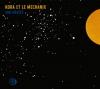 "KORA ET LE MECHANIX ""300 měsíců"" [digipack CD, 2012]"