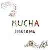 """MUCHA """"Josefene"""" [LP, 2014]"""