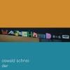 """OSWALD SCHNEIDER """"Wald Schneid"""" [LP, 2017]"""