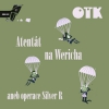 "OTK ""Atentát na Wericha aneb operace Silver R"" [CD, 2014]"