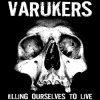"VARUKERS ""Killing Myself To Live"" 