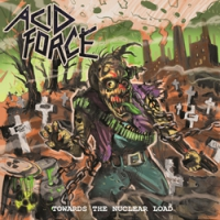 "ACID FORCE ""Towards The Nuclear Load"" [LP, 2016]"
