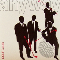 "ANYWAY ""Golf Club"" [LP, 2002]"