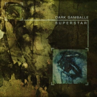 "DARK GAMBALLE ""Superstar"" [CD, 2004]"