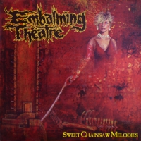 "EMBALMING THEATRE ""Sweet Chainsaw Melodies"" [LP, 2003]"