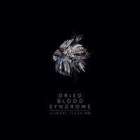 "ILLEGAL ILLUSION ""Dried Blood Syndrome"" [LP (black vinyl), 2019]"