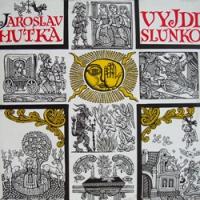 """JAROSLAV HUTKA """"Vyjdi slunko"""" [LP, 1990]"""