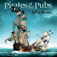 "PIRATES OF THE PUBS ""Still On The Road..."" [LP, 2020]"