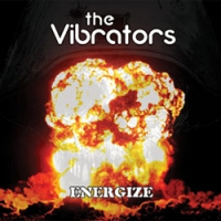 "THE VIBRATORS ""Energize"" [LP, 2002/2011]"