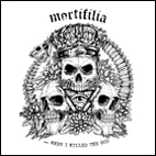 MORTIFILIA - ... When I Killed The God [LP + MP3/FLAC, 2019]