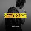 "DEGRADACE ""B-Side Blues"" [LP, 2016]"