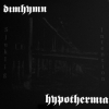 "DIMHYMN | HYPOTHERMIA ""Sjuklig Intention"" [split LP, 2008]"