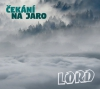 "LORD ""Čekání na jaro"" [digipack CD, 2016]"