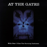 """AT THE GATES """"With Fear I Kiss The Burning Darkness"""" [LP, 1993/2013]"""