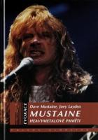 "MUSTAINE ""Heavymetalové paměti"" [kniha, 2013]"