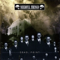 "NEEDFUL THINGS ""Dead Point"" [CD, 2005]"