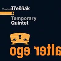 """VLASTIMIL TŘEŠŇÁK + TEMPORARY QUINTET """"Alter Ego"""" [LP + CD, 2013]"""